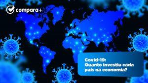 Os investimentos na economia por causa do Covid-19 em cada país