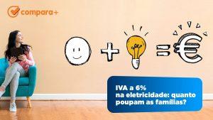 IVA a 6% na eletricidade: quanto poupam as famílias