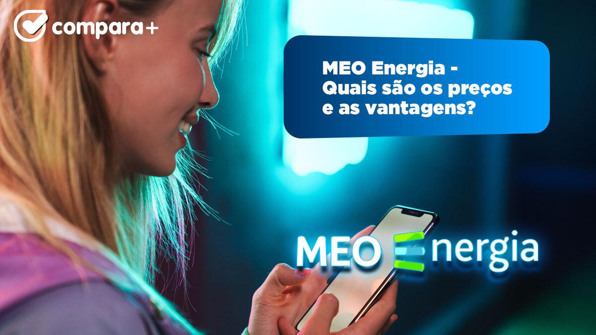 Conheça os preços e vantagens da MEO Energia