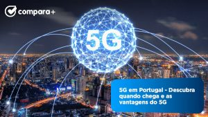 Saiba tudo sobre o 5G em Portugal