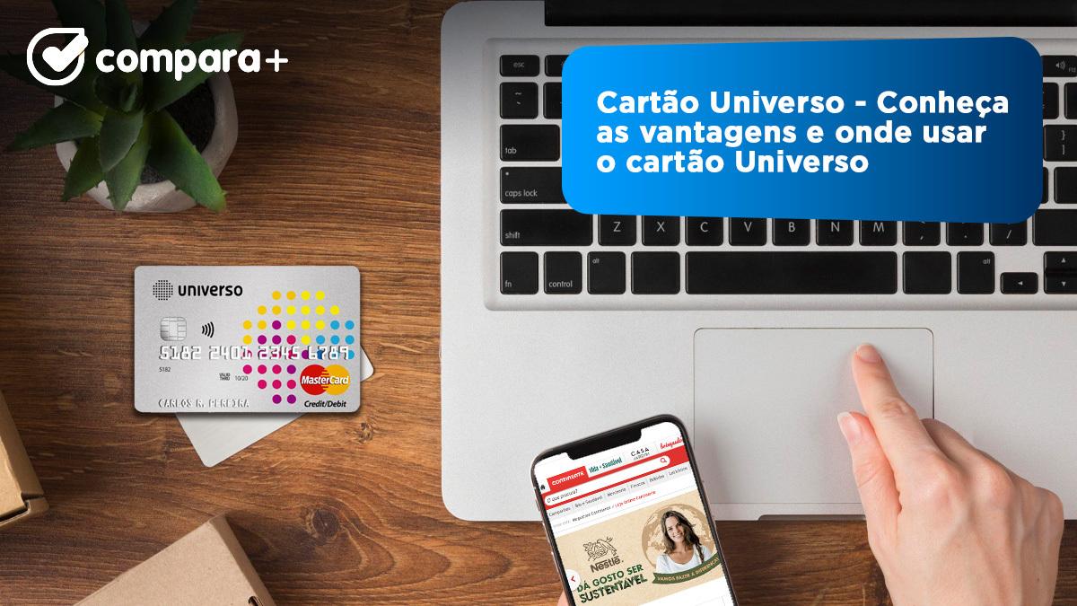 Descubra as vantagens do cartão Universo e onde o deve usar