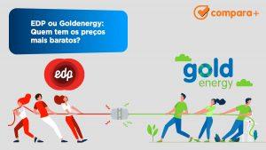 EDP ou Goldenergy - Descubra quem tem os melhores preços