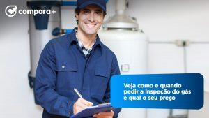 Descubra quanto custa e quando é feita a inspeção do gás