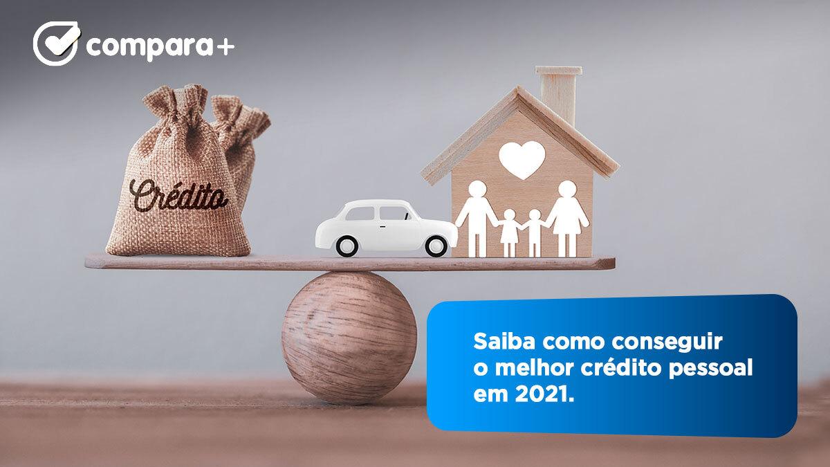 Descubra como ter o melhor crédito pessoal em 2021