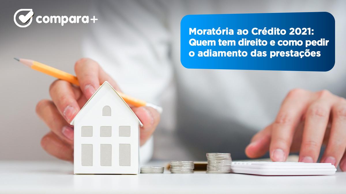 Moratória ao crédito em 2021 - Saiba como funciona a moratória