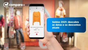 Guia para os saldos 2021 - Conheça as datas e descontos