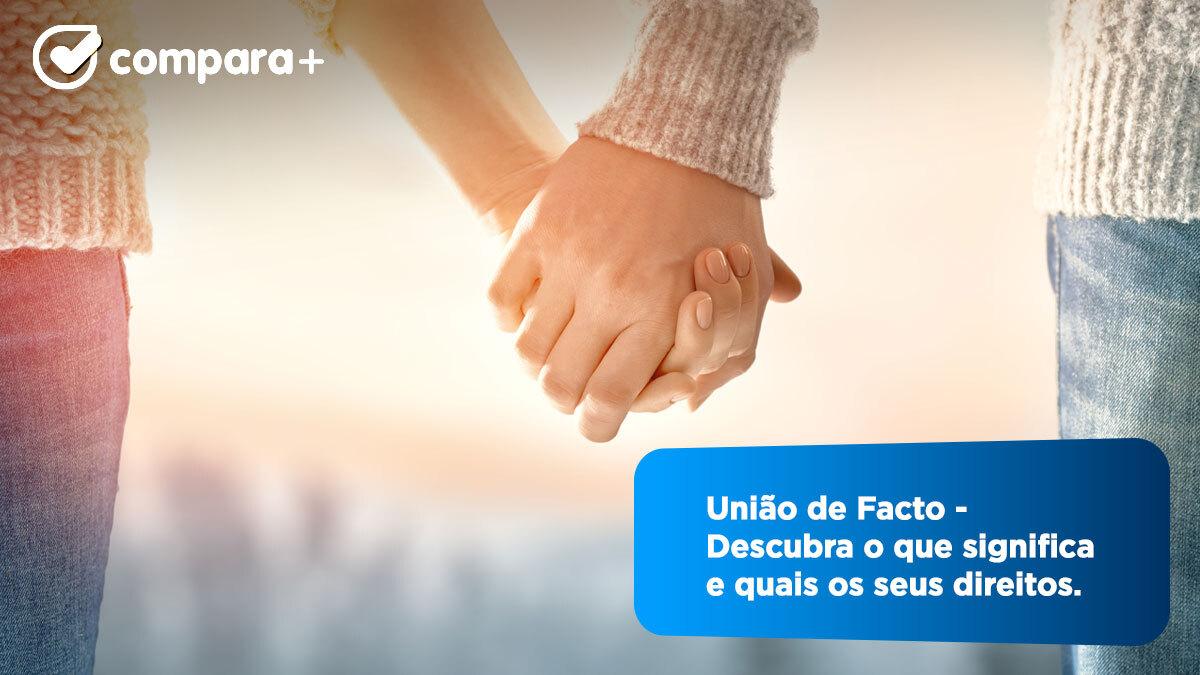 O que é a União de Facto e quais as semelhanças e diferenças com o casamento