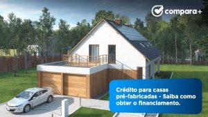 Financiamento para casa pré-fabricada