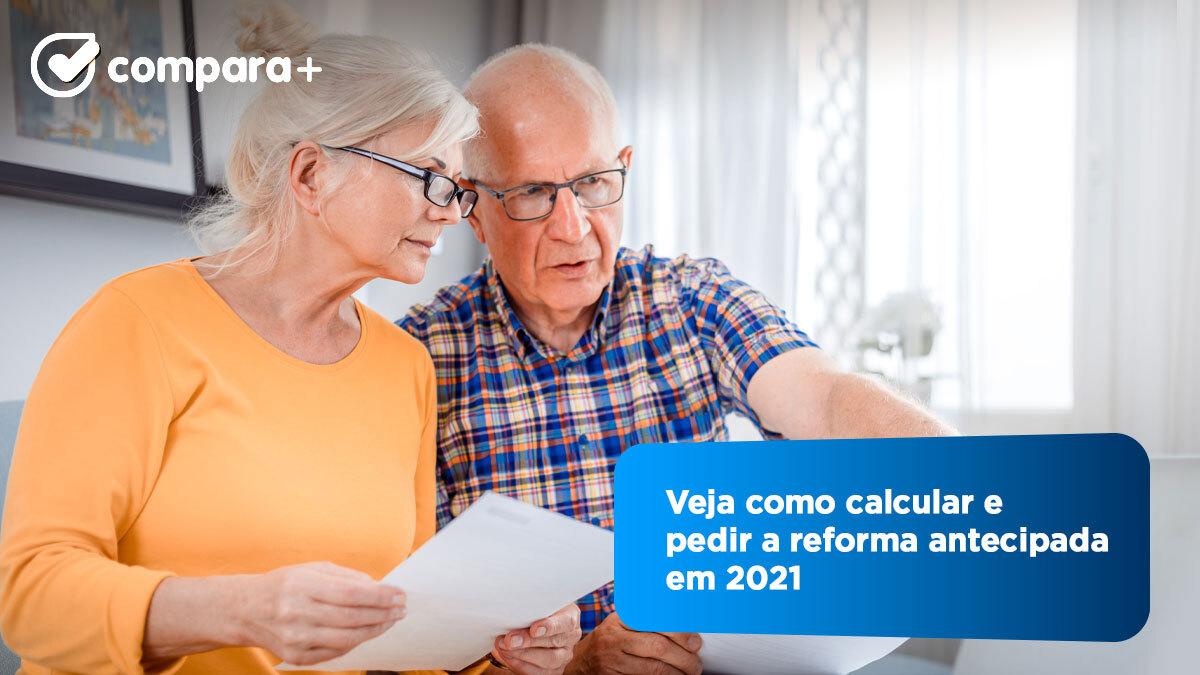 Saiba como pedir a reforma antecipada em 2021